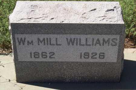 WILLIAMS, WM. MILL - Gila County, Arizona   WM. MILL WILLIAMS - Arizona Gravestone Photos