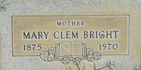BRIGHT, MARY CLEM - Maricopa County, Arizona | MARY CLEM BRIGHT - Arizona Gravestone Photos