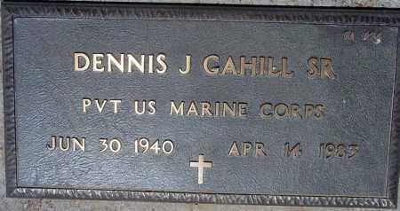 CAHILL, DENNIS J, SR - Maricopa County, Arizona | DENNIS J, SR CAHILL - Arizona Gravestone Photos
