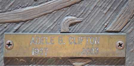 CLIFTON, ADELE B. - Maricopa County, Arizona | ADELE B. CLIFTON - Arizona Gravestone Photos