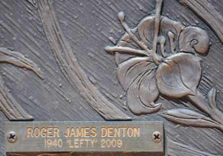 DENTON, ROGER JAMES (LEFTY) - Maricopa County, Arizona | ROGER JAMES (LEFTY) DENTON - Arizona Gravestone Photos