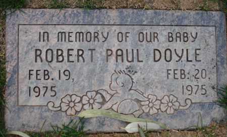 DOYLE, ROBERT PAUL - Maricopa County, Arizona   ROBERT PAUL DOYLE - Arizona Gravestone Photos