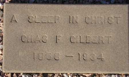 GILBERT, CHAS F. - Maricopa County, Arizona | CHAS F. GILBERT - Arizona Gravestone Photos