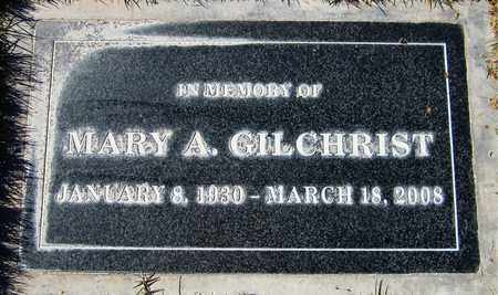 GILCHRIST, MARY A. - Maricopa County, Arizona | MARY A. GILCHRIST - Arizona Gravestone Photos