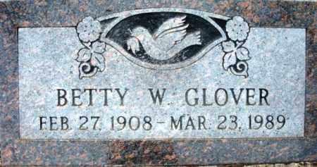 GLOVER, BETTY W. - Maricopa County, Arizona | BETTY W. GLOVER - Arizona Gravestone Photos