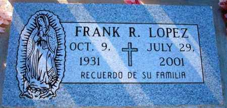 LOPEZ, FRANK R. - Maricopa County, Arizona | FRANK R. LOPEZ - Arizona Gravestone Photos
