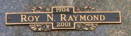RAYMOND, ROY N - Maricopa County, Arizona | ROY N RAYMOND - Arizona Gravestone Photos