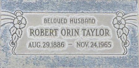TAYLOR, ROBERT ORIN - Maricopa County, Arizona   ROBERT ORIN TAYLOR - Arizona Gravestone Photos