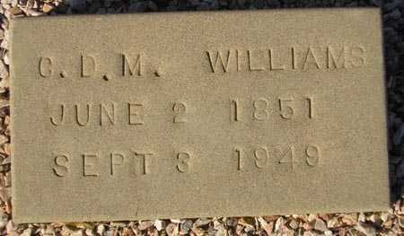 WILLIAMS, C.D.M. - Maricopa County, Arizona | C.D.M. WILLIAMS - Arizona Gravestone Photos