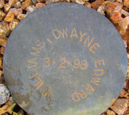 WILLIAMS, DWAYNE EDWARD - Maricopa County, Arizona | DWAYNE EDWARD WILLIAMS - Arizona Gravestone Photos