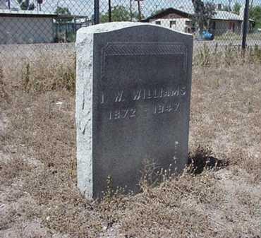 WILLIAMS, I W - Maricopa County, Arizona   I W WILLIAMS - Arizona Gravestone Photos