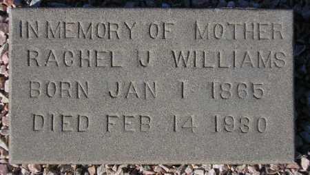 WILLIAMS, RACHEL J. - Maricopa County, Arizona | RACHEL J. WILLIAMS - Arizona Gravestone Photos