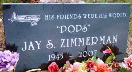 ZIMMERMAN, JAY S. (POPS) - Maricopa County, Arizona | JAY S. (POPS) ZIMMERMAN - Arizona Gravestone Photos