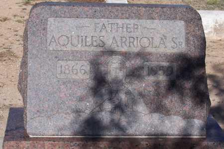 ARRIOLA, AQUILES SR. - Pinal County, Arizona   AQUILES SR. ARRIOLA - Arizona Gravestone Photos