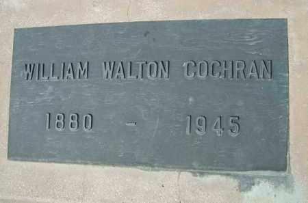 COCHRAN, WILLIAM WALTON - Pinal County, Arizona | WILLIAM WALTON COCHRAN - Arizona Gravestone Photos