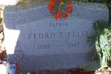FELIZ, PEDRO S. - Pinal County, Arizona   PEDRO S. FELIZ - Arizona Gravestone Photos