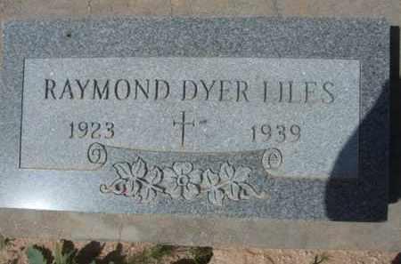 LILES, RAYMOND DYER - Pinal County, Arizona   RAYMOND DYER LILES - Arizona Gravestone Photos