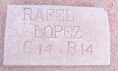 LOPEZ, RAFEL - Pinal County, Arizona   RAFEL LOPEZ - Arizona Gravestone Photos