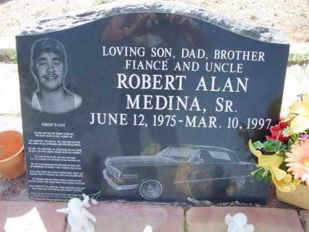 MEDINA, ROBERT ALAN, SR. - Pinal County, Arizona   ROBERT ALAN, SR. MEDINA - Arizona Gravestone Photos