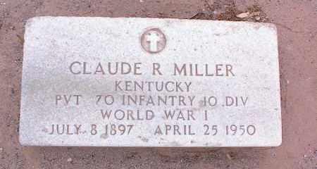 MILLER, CLAUDE R. - Pinal County, Arizona   CLAUDE R. MILLER - Arizona Gravestone Photos