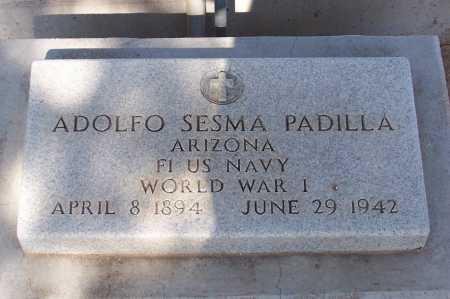 PADILLA, ADOLFO SESMA - Pinal County, Arizona | ADOLFO SESMA PADILLA - Arizona Gravestone Photos