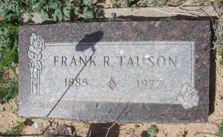 TAUSON, FRANK R. - Pinal County, Arizona | FRANK R. TAUSON - Arizona Gravestone Photos
