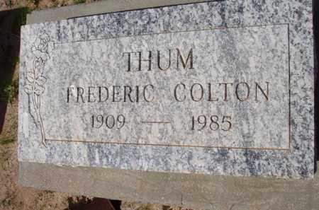 THUM, FREDERIC COLTON - Pinal County, Arizona | FREDERIC COLTON THUM - Arizona Gravestone Photos