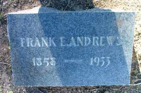 ANDREWS, FRANK EVERETT - Yavapai County, Arizona | FRANK EVERETT ANDREWS - Arizona Gravestone Photos