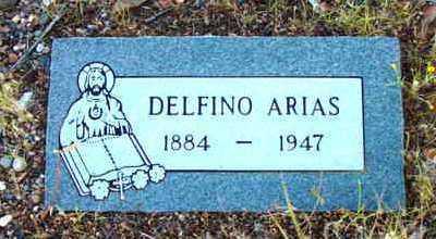ARIAS, DELFINO - Yavapai County, Arizona | DELFINO ARIAS - Arizona Gravestone Photos