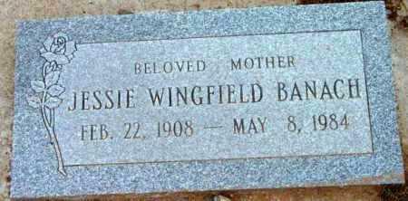 WINGFIELD BANACH, JESSIE - Yavapai County, Arizona | JESSIE WINGFIELD BANACH - Arizona Gravestone Photos