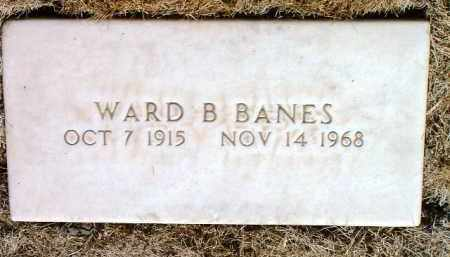 BANES, WARD BENTON - Yavapai County, Arizona | WARD BENTON BANES - Arizona Gravestone Photos