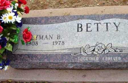 BETTY, LYMAN B. - Yavapai County, Arizona | LYMAN B. BETTY - Arizona Gravestone Photos