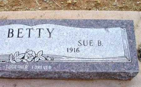 BETTY, SUE B. - Yavapai County, Arizona | SUE B. BETTY - Arizona Gravestone Photos