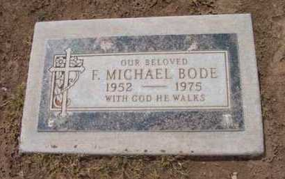BODE, FRANCIS MICHAEL - Yavapai County, Arizona | FRANCIS MICHAEL BODE - Arizona Gravestone Photos