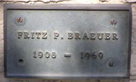 BRAEUER, FRITZ P. - Yavapai County, Arizona | FRITZ P. BRAEUER - Arizona Gravestone Photos