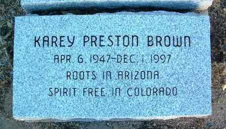 BROWN, KAREY PRESTON - Yavapai County, Arizona | KAREY PRESTON BROWN - Arizona Gravestone Photos