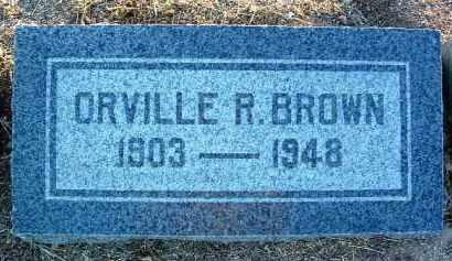 BROWN, ORVILLE ROBERT - Yavapai County, Arizona | ORVILLE ROBERT BROWN - Arizona Gravestone Photos