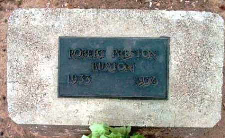 BURTON, ROBERT PRESTON - Yavapai County, Arizona | ROBERT PRESTON BURTON - Arizona Gravestone Photos
