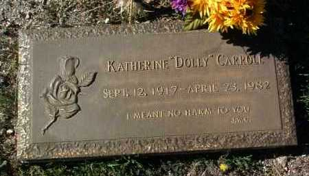 CARROLL, KATHERINE (DOLLY) - Yavapai County, Arizona | KATHERINE (DOLLY) CARROLL - Arizona Gravestone Photos
