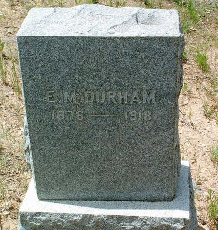 DURHAM, E. M. - Yavapai County, Arizona   E. M. DURHAM - Arizona Gravestone Photos