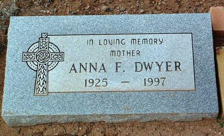 DWYER, ANNA F. - Yavapai County, Arizona | ANNA F. DWYER - Arizona Gravestone Photos