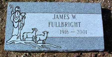 FULLBRIGHT, JAMES W. - Yavapai County, Arizona | JAMES W. FULLBRIGHT - Arizona Gravestone Photos