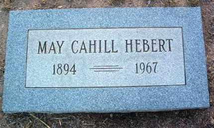 CAHILL HEBERT, MAY - Yavapai County, Arizona | MAY CAHILL HEBERT - Arizona Gravestone Photos