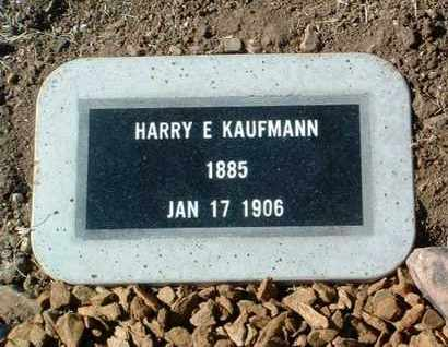 KAUFMANN, HARRY E. - Yavapai County, Arizona | HARRY E. KAUFMANN - Arizona Gravestone Photos
