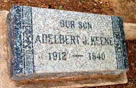 KEENE, ADELBERT JAMES (DELBERT) - Yavapai County, Arizona | ADELBERT JAMES (DELBERT) KEENE - Arizona Gravestone Photos