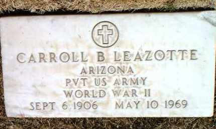 LEAZOTTE, CARROLL BERTRAM (BERT) - Yavapai County, Arizona | CARROLL BERTRAM (BERT) LEAZOTTE - Arizona Gravestone Photos