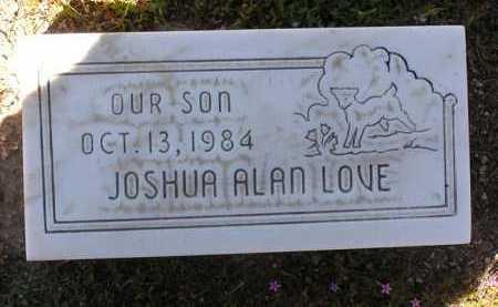 LOVE, JOSHUA ALAN - Yavapai County, Arizona   JOSHUA ALAN LOVE - Arizona Gravestone Photos
