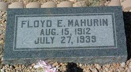 MAHURIN, FLOYD ERNEST - Yavapai County, Arizona   FLOYD ERNEST MAHURIN - Arizona Gravestone Photos