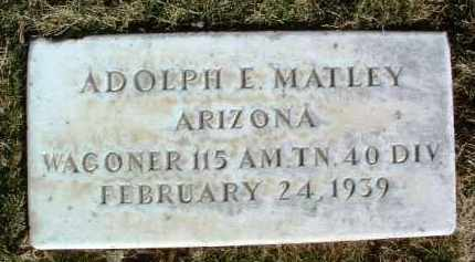 MATLEY, ADOLPH E. - Yavapai County, Arizona   ADOLPH E. MATLEY - Arizona Gravestone Photos