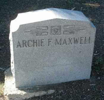 MAXWELL, ARCHIE F. - Yavapai County, Arizona | ARCHIE F. MAXWELL - Arizona Gravestone Photos